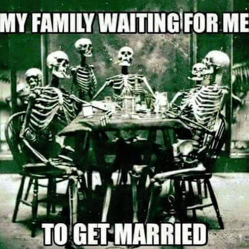 my family waiting for me to get married meme