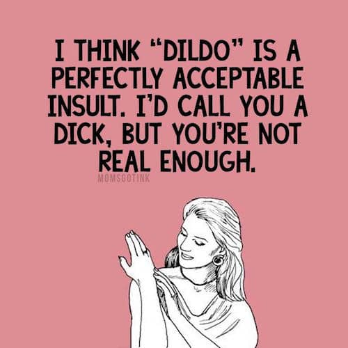 Insert dildo insult here fake dick meme