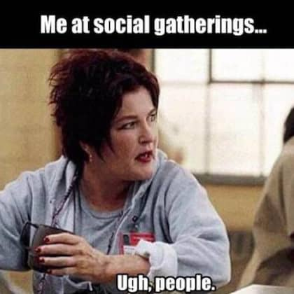 me at social gatherings ugh people meme